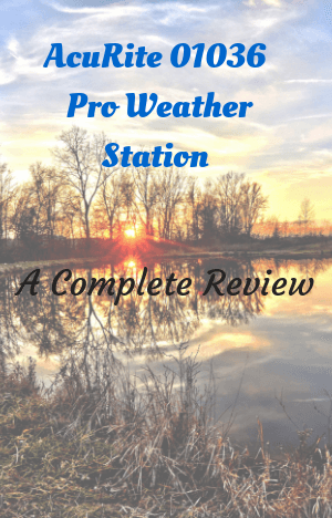 AcuRite 01036 Pro Weather Station Review