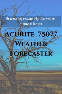 AcuRite 75077 Weather Forecaster Review