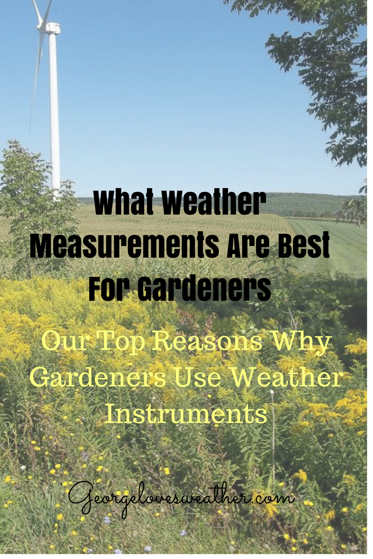 What Weather Measurements Are Best For Gardeners