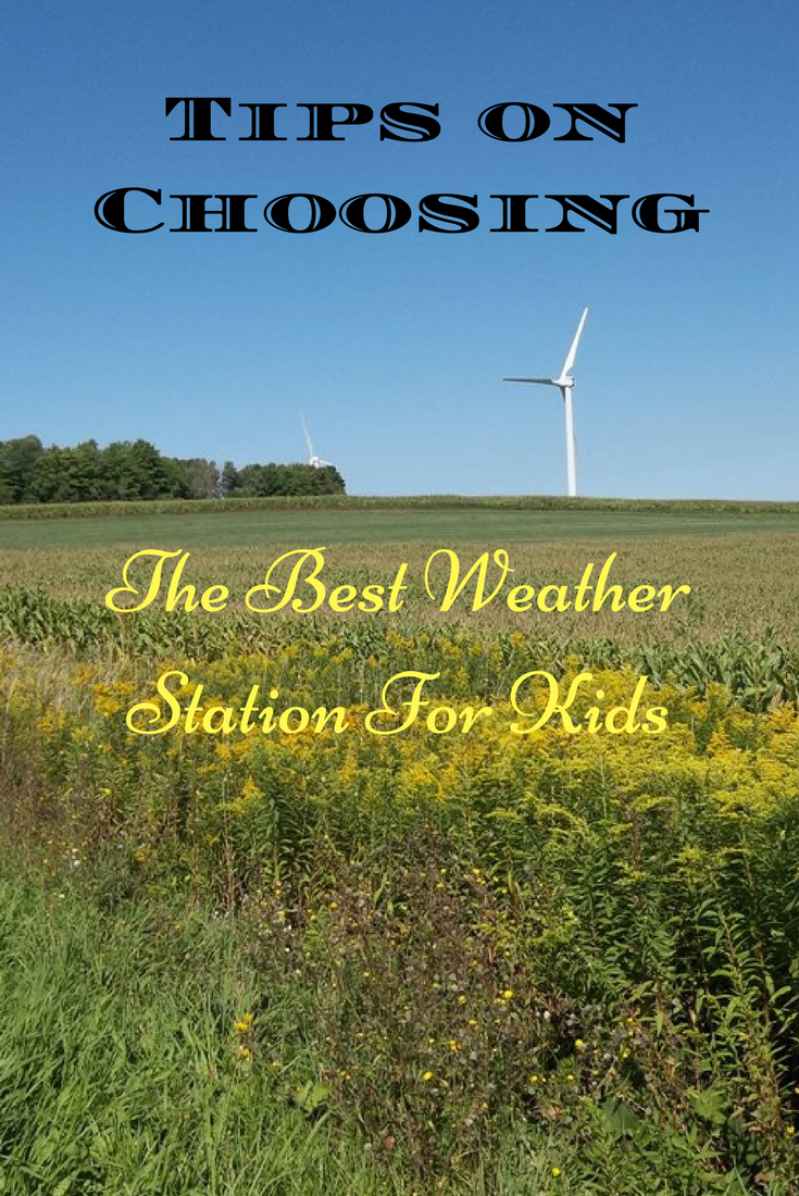 Tips on Choosing the Best Weather Station For Kids To Use