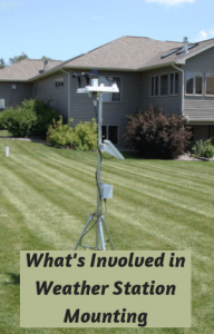 What's Involved in Weather Station Mounting