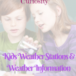 Piquing Their Curiosity-Kids Weather Stations & Weather Information
