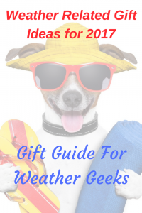 Weather Related Gift Ideas for 2017