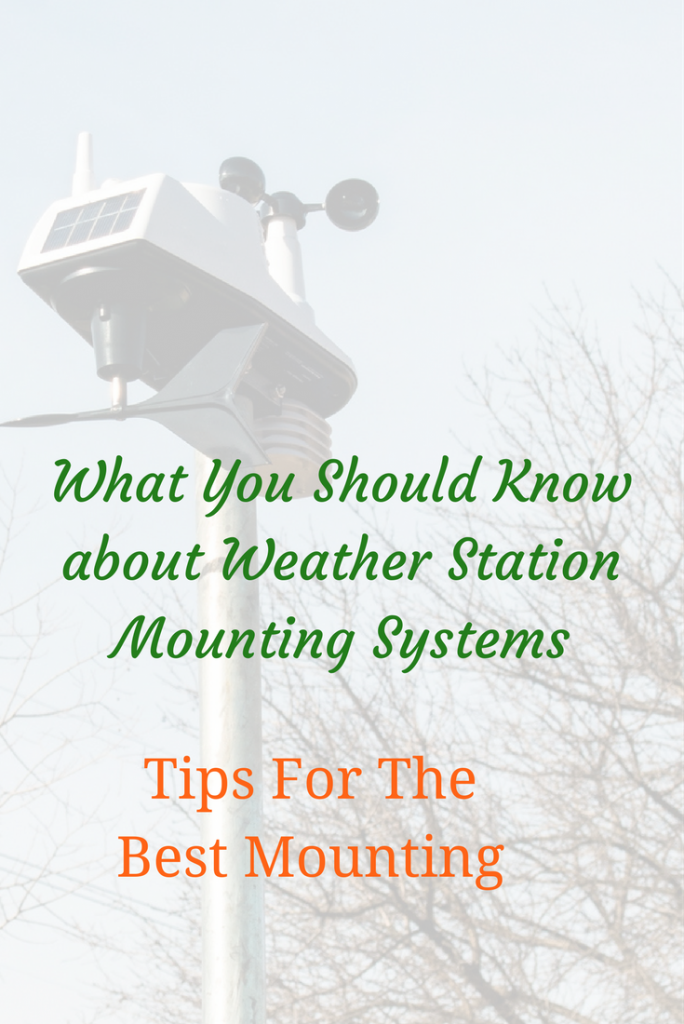 What You Should Know about Weather Station Mounting Systems