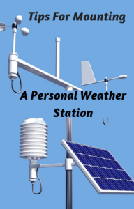Tips For Mounting a Personal Weather Station