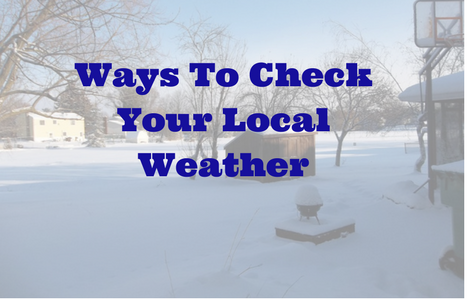Check Your Local Weather-Some Suggestions From Us