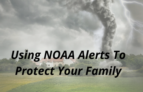 NOAA Weather Alerts Can Protect Your Family