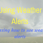Using Weather Alerts