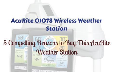 AcuRite 01078 Wireless Weather Station with 2 Displays