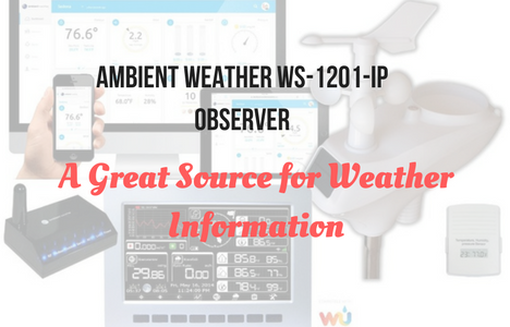 Ambient Weather WS-1201-IP Observer-We Take a Close Look