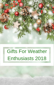 Gifts For Weather Enthusiasts 2018