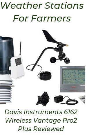 Weather Stations For Farmers-You Can Use the Davis Instruments 6162